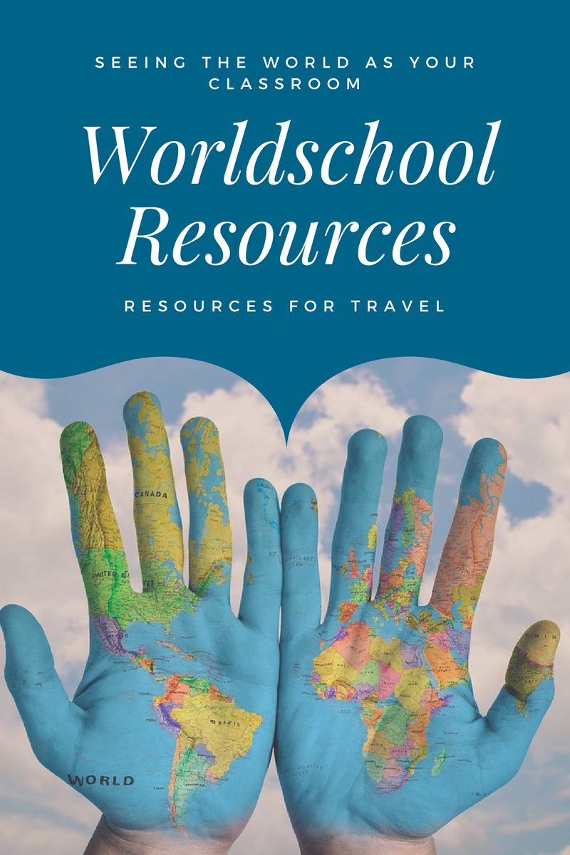 Worldschool Resources - Resources for those that see the world as their classroom